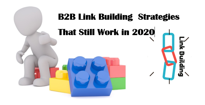 B2B Link Building Strategies That Still Work in 2020