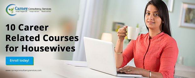 Top 10 career-related courses for homemakers to earn money